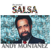 The Greatest Salsa Ever by Andy Montanez