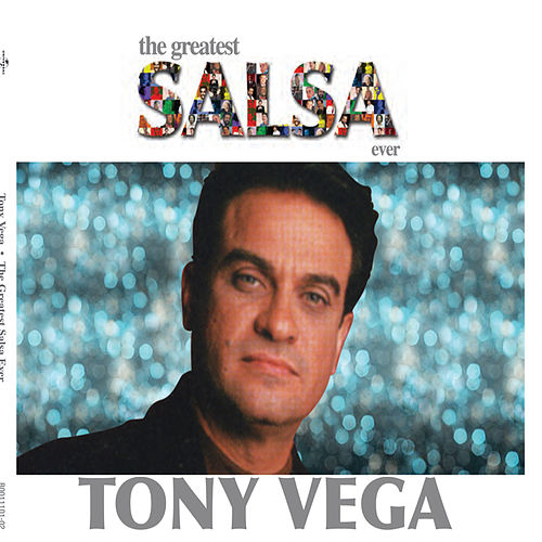 The Greatest Salsa Ever by Tony Vega