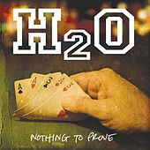 Play & Download Nothing To Prove by H2O | Napster