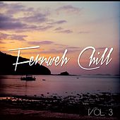 Play & Download Fernweh Chill, Vol. 3 (Entspannte Beats aus der Ferne) by Various Artists | Napster