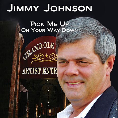 Play & Download Pick Me Up (On Your Way Down) by Jimmy Johnson | Napster