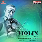 Violin, Vol. 2 by Kunnakudi Vaidyanathan
