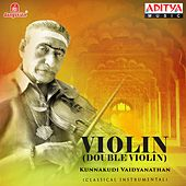 Play & Download Violin (Double Violin) by Kunnakudi Vaidyanathan | Napster