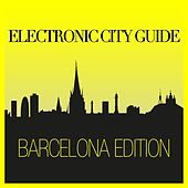 Play & Download Electronic City Guide - Barcelona Edition by Various Artists | Napster