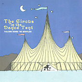 The Circus in the Dance Tent by Gandalf Murphy And The Slambovian Circus Of Dreams