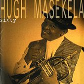 Play & Download Sixty by Hugh Masekela | Napster
