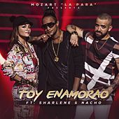 Play & Download Toy Enamorao (feat. Sharlene & Nacho) by Mozart La Para | Napster