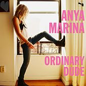 Play & Download Ordinary Dude (feat. Eric Hutchinson) by Anya Marina | Napster