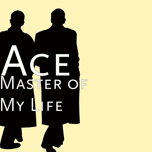 Play & Download Master of My Life by Ace | Napster