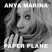 Play & Download Paper Plane by Anya Marina | Napster