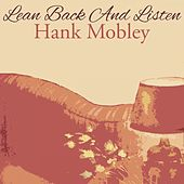 Lean Back And Listen von Hank Mobley