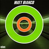 Play & Download Echoes by Matt Bianco | Napster