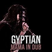 Play & Download Mama (In Dub) by Gyptian | Napster