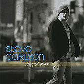 Play & Download Stripped Down by Steve Carlson | Napster