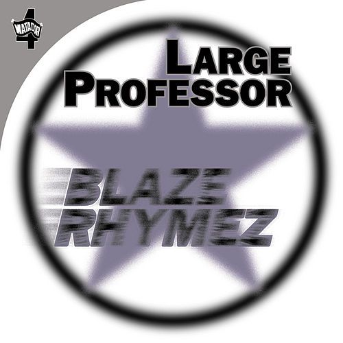 Play & Download Blaze Rhymez by Large Professor | Napster