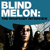 Blind Melon: The Rhapsody Interview by Blind Melon