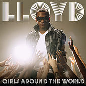 Play & Download Girls Around The World by Lloyd | Napster