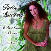 Play & Download A New Kind of Love by Robin Spielberg | Napster