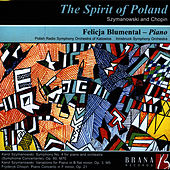 Play & Download The Spirit of Poland: Szymanowski and Chopin by Felicja Blumental | Napster