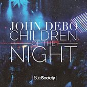 Children Of The Night - Single by John Debo