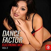 Dance Factor Electronic Mix, Vol. 3 by Various Artists