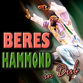 Play & Download Beres Hammond : In Dub by Beres Hammond | Napster