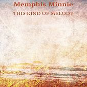 This Kind of Melody (Remastered) von Memphis Minnie