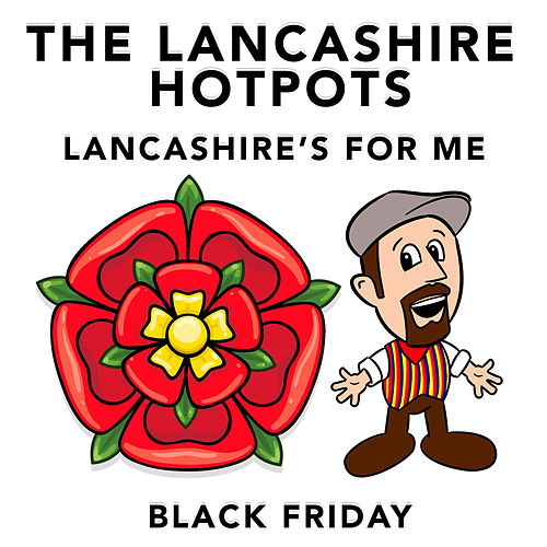 Play & Download Lancashire's for Me / Black Friday by The Lancashire Hotpots | Napster