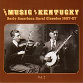 Play & Download The Music of Kentucky: Early American Rural Classics 1927-1937, Vol. 2 by Various Artists | Napster