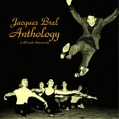 Play & Download Jacques brel anthology (All tracks remastered 2015) by Jacques Brel | Napster