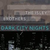 Dark City Nights von The Isley Brothers