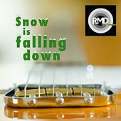 Play & Download Snow Is Falling Down by RMD | Napster