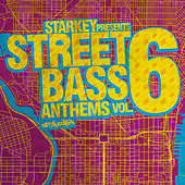 Play & Download Starkey Presents Street Bass Anthems Vol. 6 by Various Artists | Napster