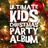 Play & Download Ultimate Kids Christmas Party Album by Various Artists | Napster