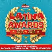Latina Awards 2015 - 2016: Tous les no. 1 latino - Bachata, Kizomba, Salsa, Zouk et Reggaeton de Various Artists