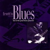 Play & Download Frett'n the Blues: Best of the Great Blues Guitarists by Various Artists | Napster