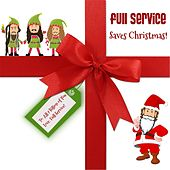 Play & Download Full Service Saves Christmas (Remastered) by Full Service | Napster