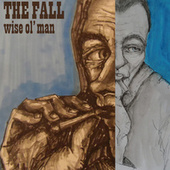 Play & Download Wise Ol' Man EP by The Fall | Napster