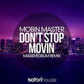 Play & Download Don't Stop Movin (Massivedrum Remix) by Mobin Master | Napster