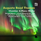 Play & Download Augusta Read Thomas: Chamber & Piano Works by Various Artists | Napster