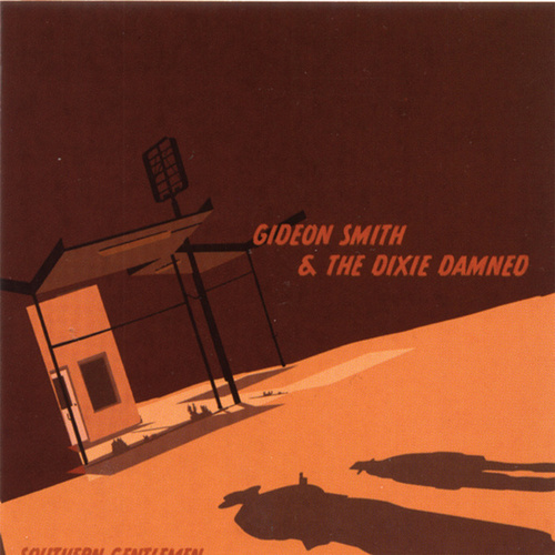 Play & Download Southern Gentlemen by Gideon Smith and the Dixie Damned | Napster