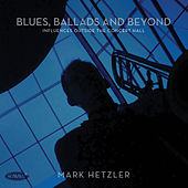 Play & Download Blues, Ballads and Beyond by Mark Hetzler | Napster