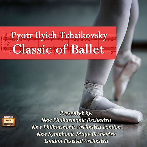 Play & Download Classics of Ballet by Pjotr Iljitsch Tschaikowski | Napster