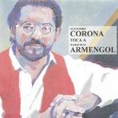 Play & Download Alejandro Corona Toca a Mario Ruiz Armengol by Alejandro Corona | Napster