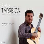 Sólo Tárrega: Obras y Transcripciones para Guitarra by Francisco Gil