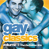 Almighty Gay Classics: Volume 1 - The Definitive 90s by Various Artists