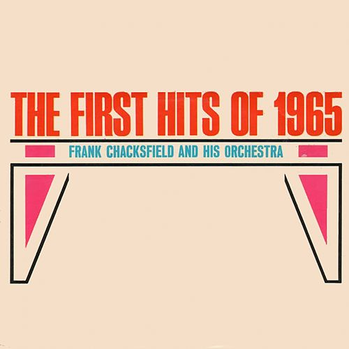 Play & Download The First Hits of 1965 by Frank Chacksfield | Napster