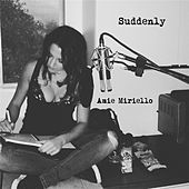 Play & Download Suddenly by Amie Miriello | Napster