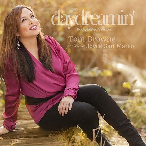 Play & Download Daydreamin' (Radio Edit) [feat. Joyce San Mateo] by Tom Browne | Napster