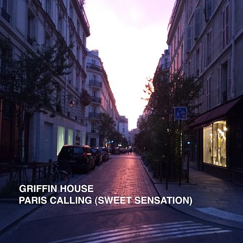 Play & Download Paris Calling (Sweet Sensation) by Griffin House | Napster